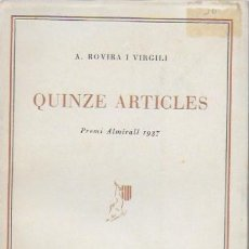 Libros antiguos: QUINZE ARTICLES / A. ROVIRA I VIRGILI. BCN : ILC, 1938. 17X12 CM. 109 P.. Lote 93198835