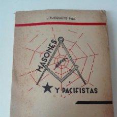 Libros antiguos: MASONES Y PACIFISTAS TUSQUETS PRIMERA EDICION. Lote 93994075