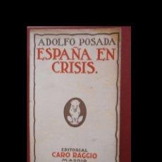 Libros antiguos: ESPAÑA EN CRISIS. LA POLITICA. ADOLFO POSADA. Lote 94163015