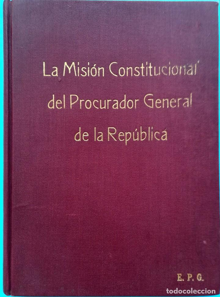 LIBRO,LA MISION CONSTITUCIONAL DEL PROCURADOR,AÑO 1932,FIRMA PRESIDENTE DE MEXICO EMILIO PORTES GIL (Libros Antiguos, Raros y Curiosos - Pensamiento - Política)
