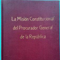 Libros antiguos: LIBRO,LA MISION CONSTITUCIONAL DEL PROCURADOR,AÑO 1932,FIRMA PRESIDENTE DE MEXICO EMILIO PORTES GIL . Lote 94537675