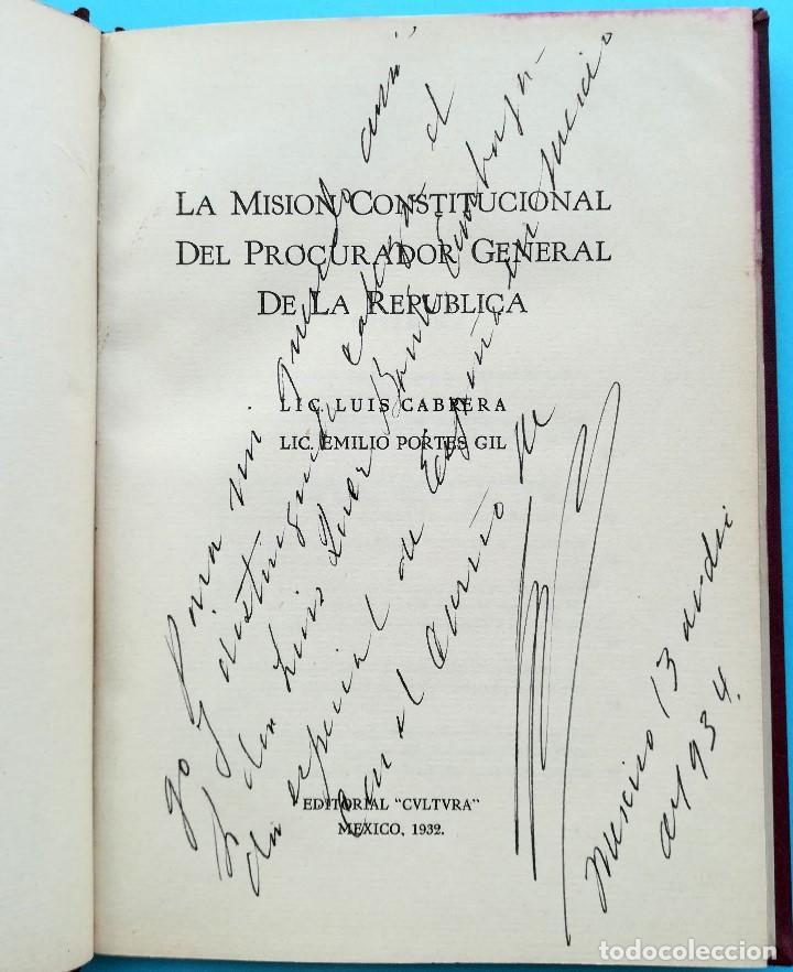 Libros antiguos: LIBRO,LA MISION CONSTITUCIONAL DEL PROCURADOR,AÑO 1932,FIRMA PRESIDENTE DE MEXICO EMILIO PORTES GIL - Foto 2 - 94537675