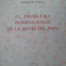 Libros antiguos: EL PROBLEMA INTERNACIONAL EN LA MENTE DEL PAPA. FERNANDO MARIA CASTIELLA. AUTOGRAFIADO.. Lote 94926955
