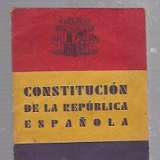 Libros antiguos: CONSTITUCION DE LA REPUBLICA ESPAÑOLA. 1931. ORIGINAL. 32 PAGINAS.. Lote 96582679