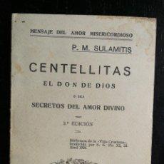 Libros antiguos: CENTELLITAS EL DON DE DIOS - SECRETOS DEL AMOR DIVINO - P.M. SULAMITIS - 1928 - 45 PAGINAS - EN BUEN. Lote 96818675