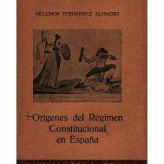 Libros antiguos: ORÍGENES DEL RÉGIMEN CONSTITUCIONAL EN ESPAÑA.. Lote 97190579