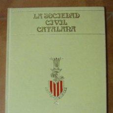 Libros antiguos: LA SOCIEDAD CIVIL CATALANA - BIBLOTECA DE LA VANGUARDIA - TONI RODRIGUEZ PUJOL. Lote 97316067