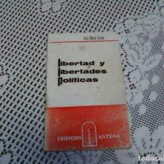 Livres anciens: LIBERTAD Y LIBERTADES POLÍTICAS . JOSÉ MARÍA SETIÉN . 1965. Lote 97394767