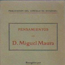 Libros antiguos: PENSAMIENTOS DE D. MIGUEL MAURA / J. ROTGER. PALMA DE MALLORCA, 1931. DEDICADO. 16X9CM. 131 P.. Lote 97456595