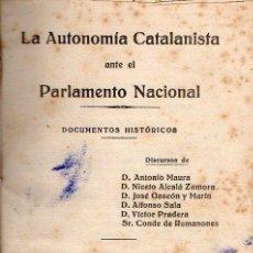 Libros antiguos: LA AUTONOMÍA CATALANISTA ANTE EL PARLAMENTO NACIONAL (1919) DISCURSOS. Lote 97748215