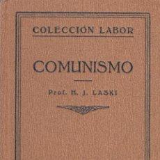 Libros antiguos: HAROLD J. LASKY. EL COMUNISMO. BARCELONA, 1929. COL. LABOR.. Lote 97865751