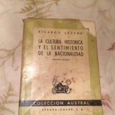Libros antiguos: ANTIGUO LIBRO LA CULTURA Y EL SENTIMIENTO DE LA NACIONALIDAD ESCRITO POR RICARDO LEVENE AÑO 1946 . Lote 98073543