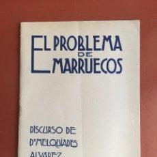 Libros antiguos: EL PROBLEMA DE MARRUECOS- MELQUIADES ALVAREZ 1.914. Lote 99520459