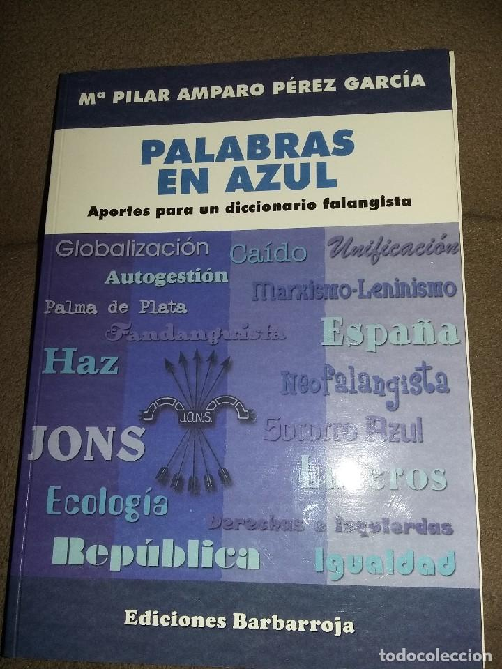 PALABRAS EN AZUL. APORTES PARA UN DICCIONARIO FALANGISTA (MADRID, 2011) BARBARROJA REF. EST 272 (Libros Antiguos, Raros y Curiosos - Pensamiento - Política)