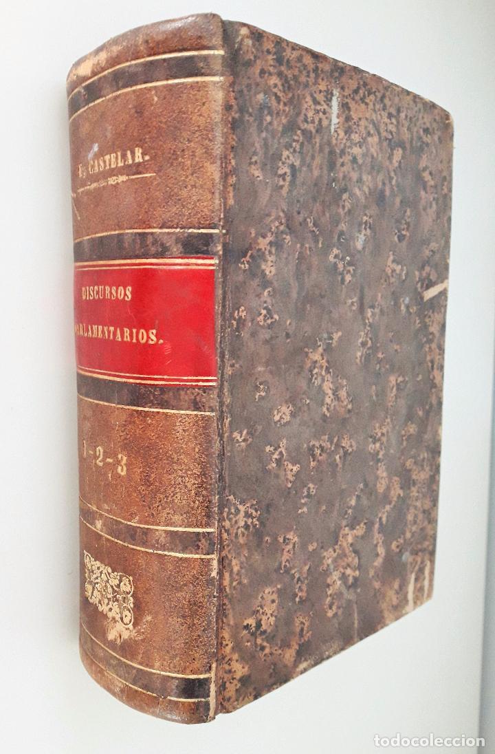 DISCURSOS PARLAMENTARIOS DE EMILIO CASTELAR EN LA ASAMBLEA CONSTITUYENTE TOMO I,II Y III 1873- 411 (Libros Antiguos, Raros y Curiosos - Pensamiento - Política)