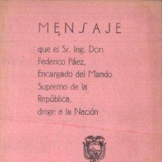 Libros antiguos: MENSAJE QUE EL SR. ING. DON FEDERICO PÁEZ .... DIRIGE A LA NACIÓN.. Lote 100355195