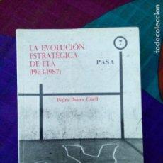 Livres anciens: LA EVOLUCIÓN ESTRATÉGICA DE ETA(1963/1987) PEDRO IBARRA GÜELL ED.KRISEILU 1988 1ªEDICIÓN. Lote 100472547