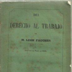 Libros antiguos: 1652.- SOCIALISMO-DEL DERECHO AL TRABAJO POR M.LEON FAUCHER REPRESENTANTE DEL PUEBLO-BARCELONA 1855. Lote 100523759