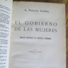 Libros antiguos: EL GOBIERNO DE LAS MUJERES - ENSAYO HISTÓRICO DE POLÍTICA FEMENINA - 1ª EDICIÓN 11931. Lote 100740587