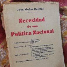 Libros antiguos: NECESIDAD DE UNA POLITICA NACIONAL- JUAN MUÑOZ CASILLAS, CASA EDITORIAL BOSCH. 1936. Lote 100998383