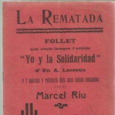 Libros antiguos: 3794.-LA REMATADA-YO Y LA SOLIDARIDAD-ALEJANDRO LERROUX I REFUTACIO DE MARCEL RIU. Lote 101058451