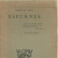 Libros antiguos: 3794.-CATALANISME-ESPURNES TEXTOS DE JOSEP MARIA ROCA-TIPOGRAFIA L`AVENÇ 1916. Lote 101061635