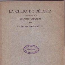 Libros antiguos: GRASSHOF, RICHARD: LA CULPA DE BELGICA. CONTESTACIÓN AL PROFESOR WAXWEILER. Lote 101099839