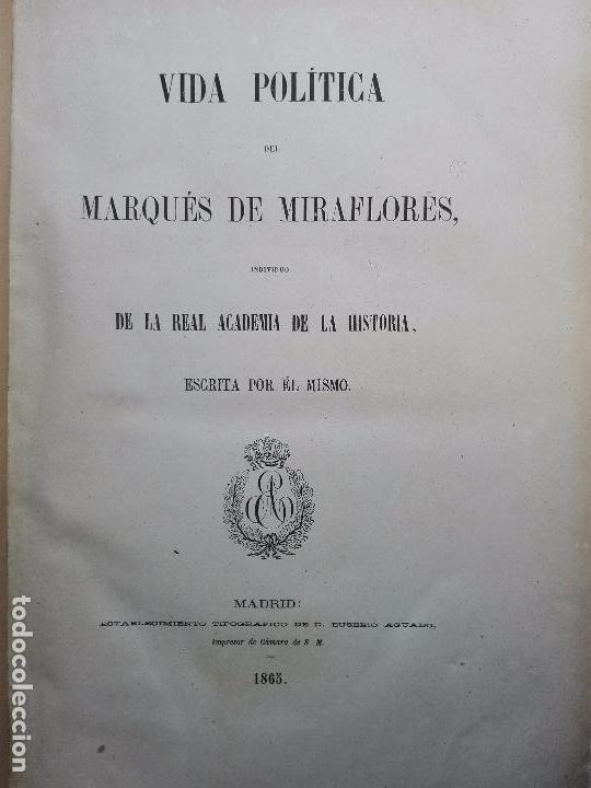 Libros antiguos: VIDA POLÍTICA DEL MARQUES DE MIRAFLORES ESCRITA POR EL MISMO - MADRID - 1865 - - Foto 3 - 101319907