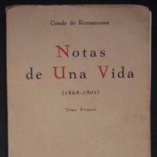 Libros antiguos: NOTAS DE UNA VIDA. TOMO I: 1868-1901 - ROMANONES, CONDE DE. Lote 100484984