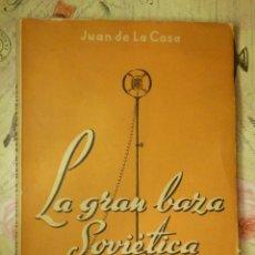 Libros antiguos: LIBRO - LA GRAN BAZA SOVIETICA - JUAN DE LA COSA - COMENTARIOS DE UN ESPAÑOL - IV SERIE - ASTRONAUTA. Lote 103345247