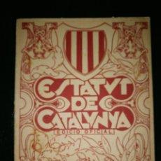 Libros antiguos: ESTATUTO DE CATALUÑA 1932. Lote 104179175