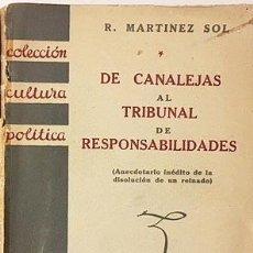 Libros antiguos: DE CANALEJAS AL TRIBUNAL DE RESPONSABILIDADES. (ANECDOTARIO... DISOLUCIÓN DE UN REINADO) 1933. Lote 104287363