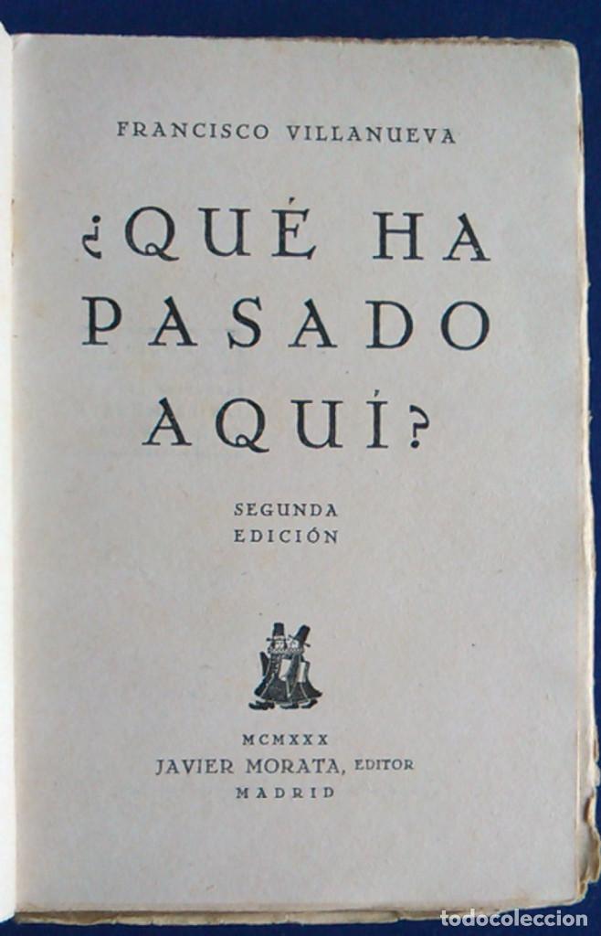 Libros antiguos: ¿Qué ha pasado aquí? Francisco Villanueva. 1930, 2ª edición. - Foto 2 - 105676079