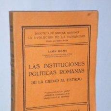 Libros antiguos: LAS INSTITUCIONES POLÍTICAS ROMANAS DE LA CIUDAD AL ESTADO.. Lote 105705231