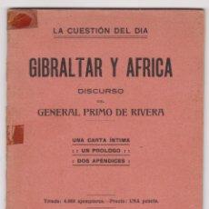 Libros antiguos: GIBRALTAR Y ÁFRICA. DISCURSO DEL GENERAL D. MIGUEL PRIMO DE RIVERA. CÁDIZ 1917. Lote 106600607