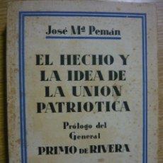 Libros antiguos: EL HECHO Y LA IDEA DE LA UNIÓN PATRIÓTICA JOSÉ Mª PEMÁN (1929). Lote 106951115