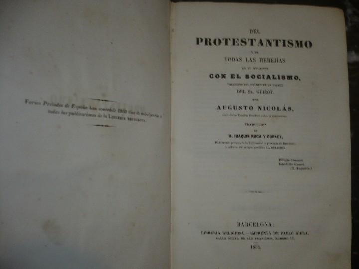 Libros antiguos: DEL PROTESTANTISMO Y DE TODAS LAS HEREJIAS AUGUSTO.NICOLAS 1853 BARCELONA - Foto 2 - 107616455