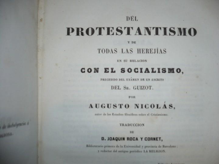 Libros antiguos: DEL PROTESTANTISMO Y DE TODAS LAS HEREJIAS AUGUSTO.NICOLAS 1853 BARCELONA - Foto 3 - 107616455