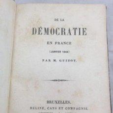 Libros antiguos: DE LA DÉMOCRATIE EN FRANCE PAR GUIZOT JANVIER 1849 BUEN ESTADO FRANCÉS BRUXELLES . Lote 107876839