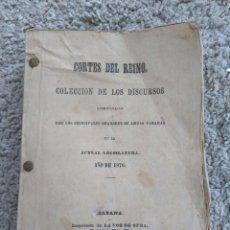 Libros antiguos: CORTES DEL REINO. COLECCIÓN DISCURSOS PRINCIPALES ORADORES CÁMARAS LEGISLATURA 1876. HABANA. CUBA. Lote 108450415