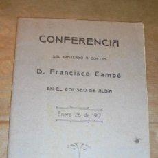 Libros antiguos: CONFERENCIA DEL DIPUTADO A CORTES D. FRANCISCO CAMBÓ ENN EL COLISEO DE ALBIA ENERO 26 DE 1917 . Lote 109376795