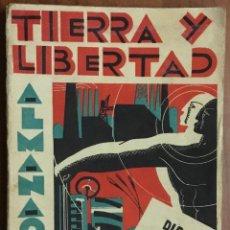 Libros antiguos: TIERRA Y LIBERTAD ALMANAQUE PARA 1933. 189 PÁG. CON ILUSTRACIONES. ANARQUISMO.. Lote 109488187