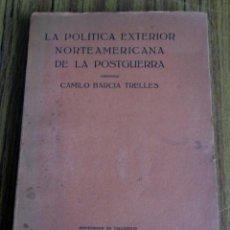 Libros antiguos: LA POLITICA EXTERIOR NORTEAMERICANA DE LA POSTGUERRA - HASTA LOS ACUERDOS DE WASHINGTON 1922. Lote 109918939
