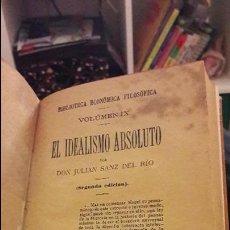 Libros antiguos: EL IDEALISMO ABSOLUTO. JULIAN SANZ DEL RIO. 1890. DIR. Y ADMIN. RARO. Lote 109996767
