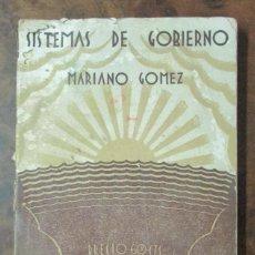 Libros antiguos: SISTEMAS DE GOBIERNO. MARIANO GÓMEZ. CUADERNOS DE CULTURA. VALENCIA. 1930. Lote 110549147