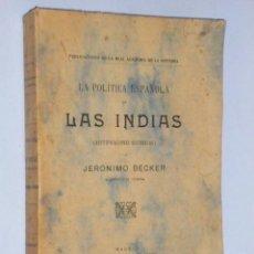 Libros antiguos: LA POLÍTICA ESPAÑOLA EN INDIAS (RECTIFICACIONES HISTÓRICAS). Lote 110596615