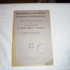 Libros antiguos: IMPORTANTISIMOS Y TRASCENDENTALES DOCUMENTOS PARLAMENTARIOS.DISCURSOS PRONUNCIADOS POR ANTONIO MAURA. Lote 111296071