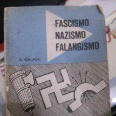 fascismo, nazismo y falangismo, a. galkin, vol. 4.