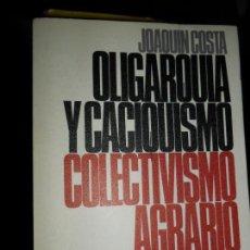 Libros antiguos: OLIGARQUÍA Y CACIQUISMO, COLECTIVISMO AGRARIO Y OTROS ESCRITOS, JOAQUÍN COSTA. Lote 111697751