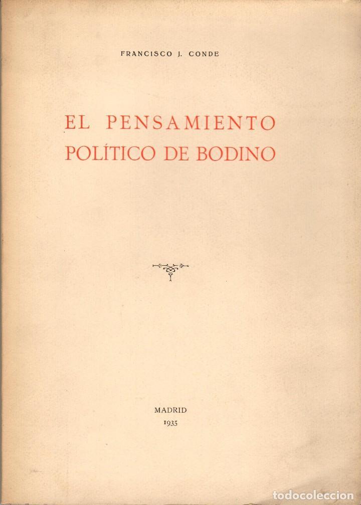 EL PENSAMIENTO POLÍTICO DE BODINO / FRANCISCO J. CONDE (1935) (Libros Antiguos, Raros y Curiosos - Pensamiento - Política)